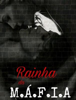 Fanfic / Fanfiction Rainha da Máfia