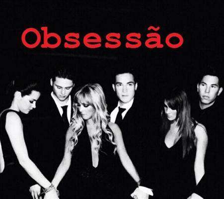 Fanfic / Fanfiction RBD: Obsessão