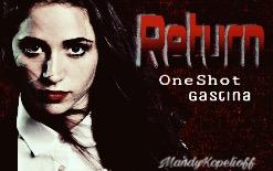 Fanfic / Fanfiction Return - OneShot Gastina