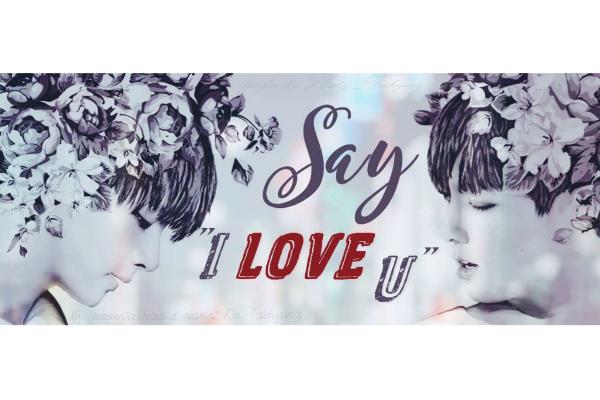 Fanfic / Fanfiction Say ''I Love U''