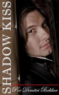 Fanfic / Fanfiction Shadow Kiss (Tocada pelas Sombras) por Dimitri Belikov