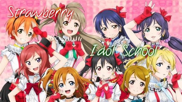 Fanfic / Fanfiction Strawberry: Idol School (INTERATIVA)