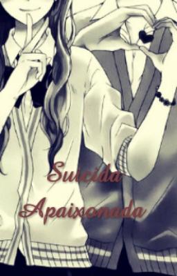 Fanfic / Fanfiction Suicida Apaixonada
