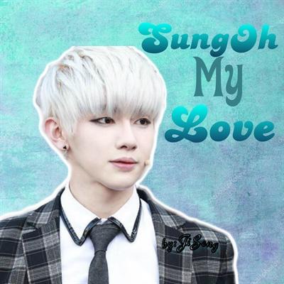 Fanfic / Fanfiction SungOh my love (Hiatus)