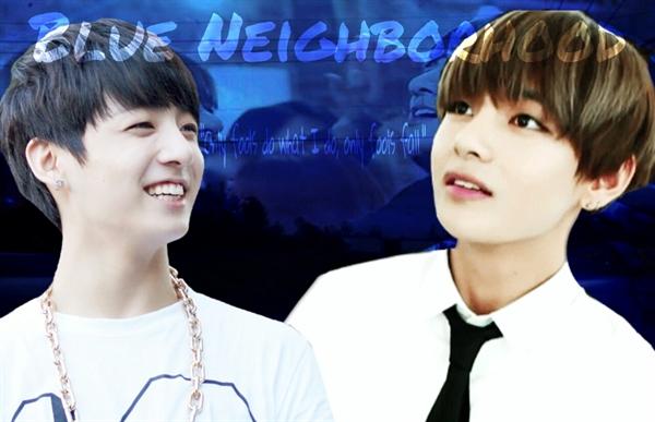 Fanfic / Fanfiction TaeKook - Blue Neighborhood