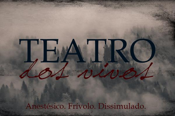 Fanfic / Fanfiction Teatro dos Vivos