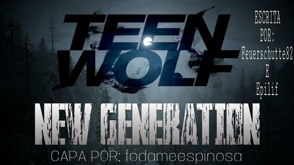 Fanfic / Fanfiction Teen Wolf Nova Geração - Interativa
