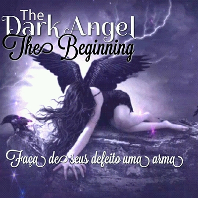 Fanfic / Fanfiction The Dark Angel - O Começo
