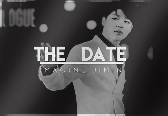 Fanfic / Fanfiction The Date (Imagine Jimin)