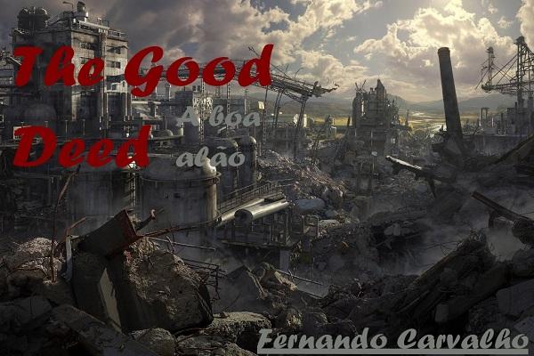 Fanfic / Fanfiction The Good Deed (A boa ação)