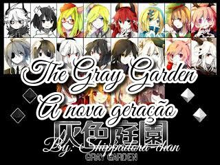 Fanfic / Fanfiction The Gray Garden- A nova geração