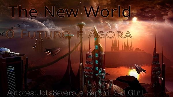 Fanfic / Fanfiction The New World - Interativa / Interativo