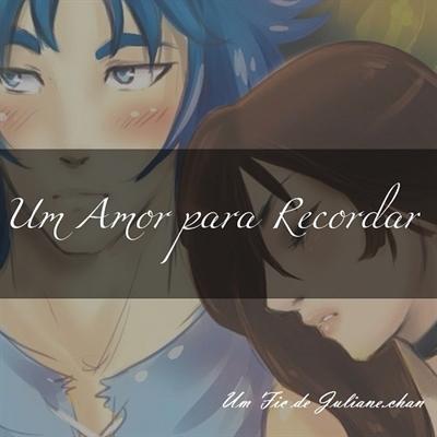 Fanfic / Fanfiction Um Amor para Recordar