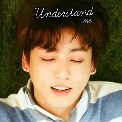 Fanfic / Fanfiction Understand Me