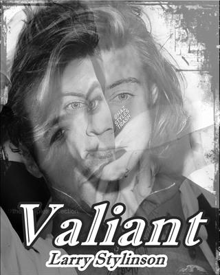 Fanfic / Fanfiction Valiant ( Larry Stylinson )