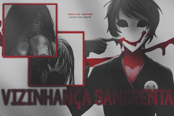 Fanfic / Fanfiction Vizinhança Sangrenta