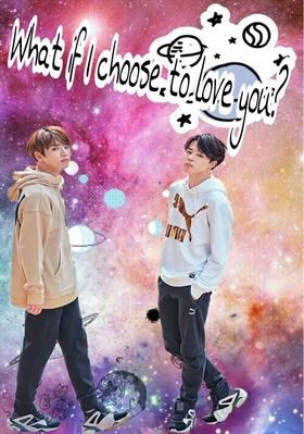Fanfic / Fanfiction What if I choose to Love You? ☆Jikook☆