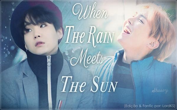 Fanfic / Fanfiction When the Rain meets the Sun