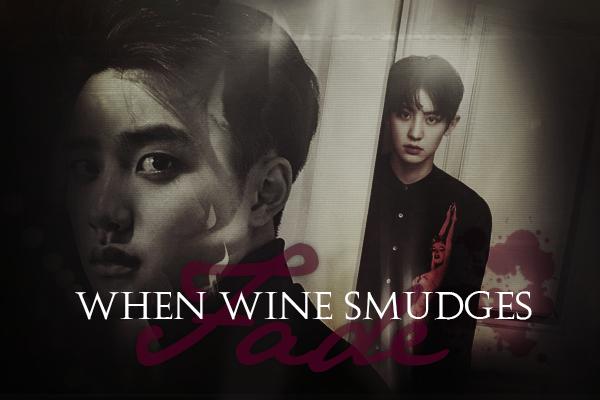 Fanfic / Fanfiction When wine smudges fade