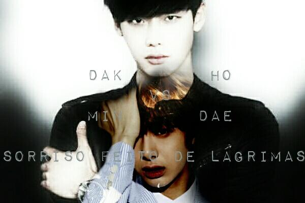 Fanfic / Fanfiction Yaoi. Sorrisos feitos de lágrimas Min Dae vs Dak Ho.
