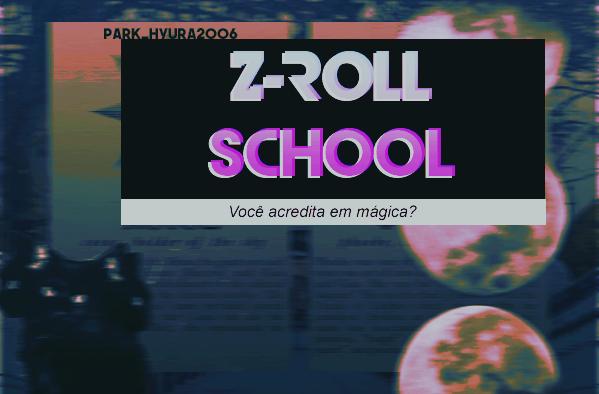 Fanfic / Fanfiction Z-Røll School-Interativa