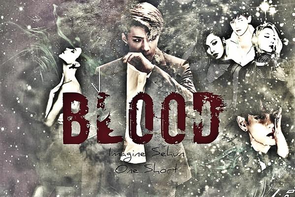 Fanfic / Fanfiction Blood - Imagine Sehun