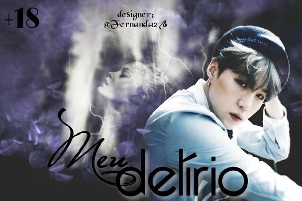 Fanfic / Fanfiction Meu delírio - Min Yoongi (Suga) - BTS
