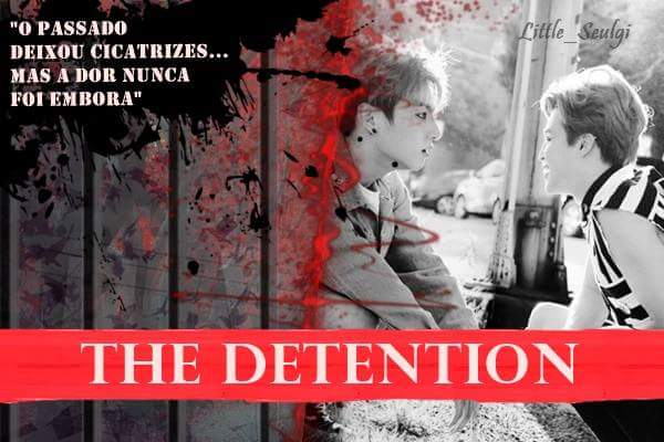 Fanfic / Fanfiction The Detention (Pausa)