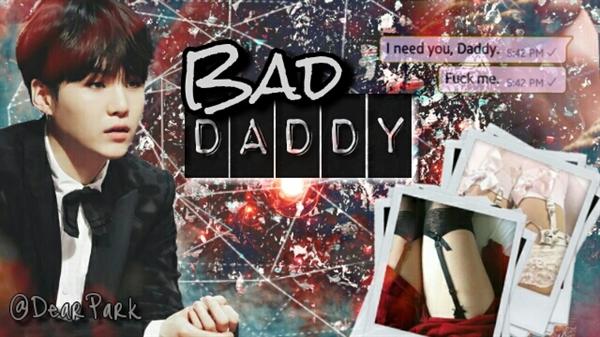 História Bad Daddy | Yoongi - História escrita por DearPark