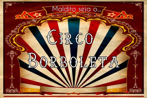 Fanfic / Fanfiction Circo Borboleta