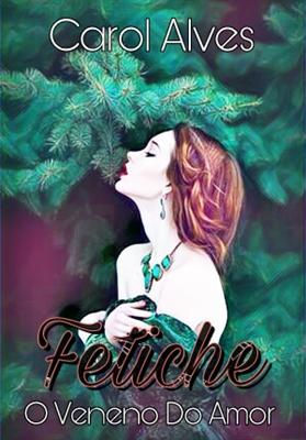 Fanfic / Fanfiction Fetiche — O Veneno do Amor