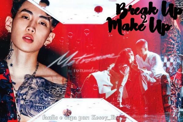 Fanfic / Fanfiction Jay Park Imagine - Break Up 2 Make Up