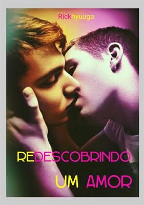 Fanfic / Fanfiction Redescobrindo um amor - gay