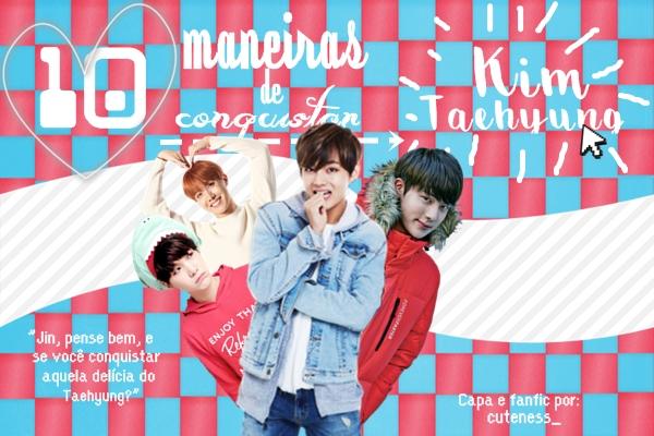 Fanfic / Fanfiction 10 maneiras de conquistar Kim Taehyung