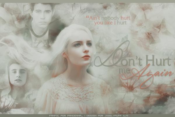 Fanfic / Fanfiction Don't Hurt Me Again (Hiatus)