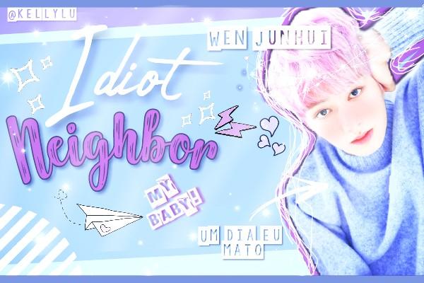 Fanfic / Fanfiction Idiot Neighbor - Imagine Jun (Seventeen)