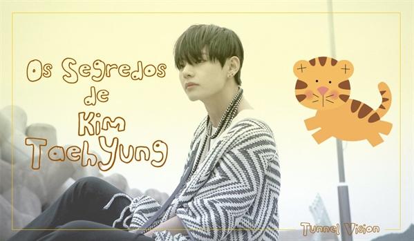 Fanfic / Fanfiction Os Segredos de Kim Taehyung