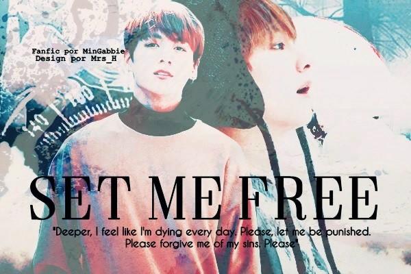Fanfic / Fanfiction Set Me Free