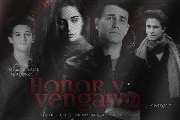 Fanfic / Fanfiction Honor y Venganza