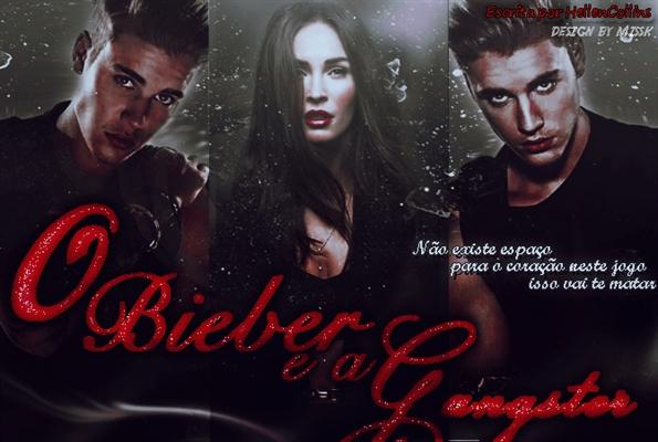 Fanfic / Fanfiction O Bieber e a Gangster