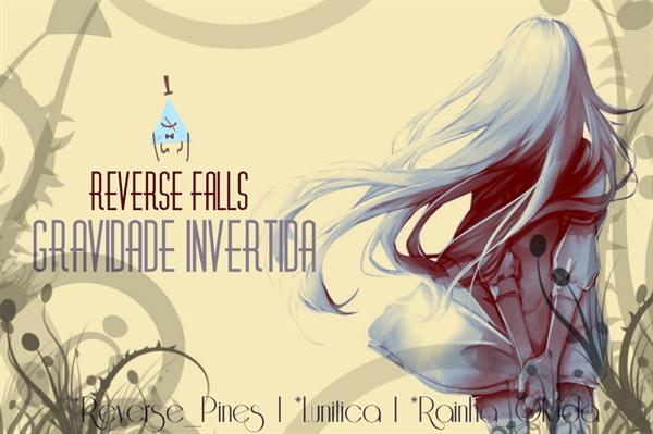 Fanfic / Fanfiction Reverse Falls - Gravidade Invertida