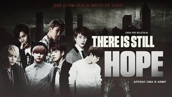 Fanfic / Fanfiction There is Still Hope Fic-Imagine BTS (EM REVISÃO)