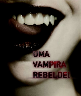 Fanfic / Fanfiction Uma vampira rebelde - (Castiel)