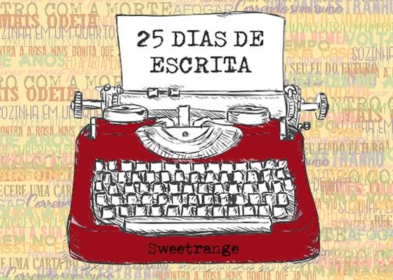 Fanfic / Fanfiction 25 Dias De Escrita