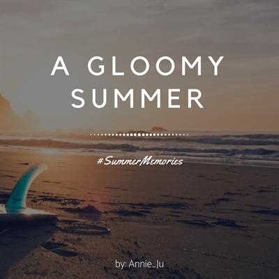 Fanfic / Fanfiction A Gloomy Summer