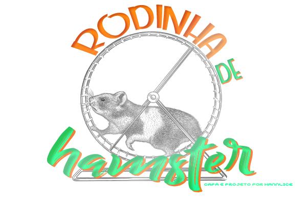 Fanfic / Fanfiction Rodinha de Hamster