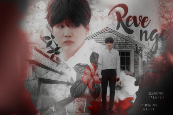 Fanfic / Fanfiction Revenge - Min Yoongi (Hiatus Temporário)