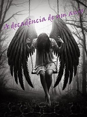Fanfic / Fanfiction A decadência de um Anjo