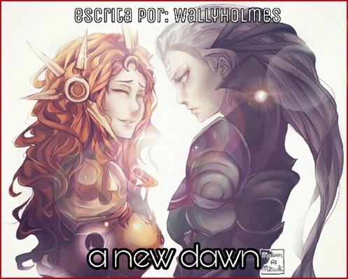 Fanfic / Fanfiction A New Dawn