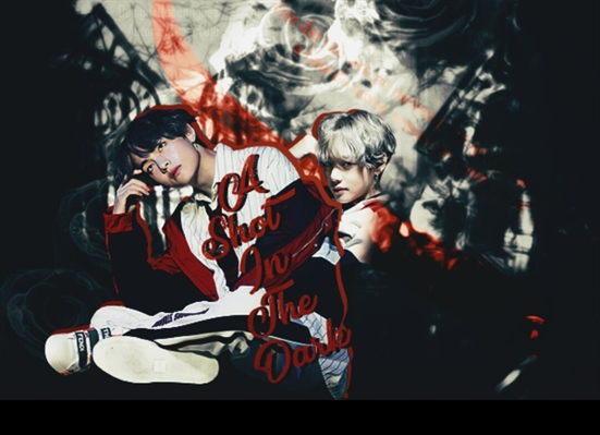 Fanfic / Fanfiction A Shot In The Dark(Imagine Kim Taehyung)